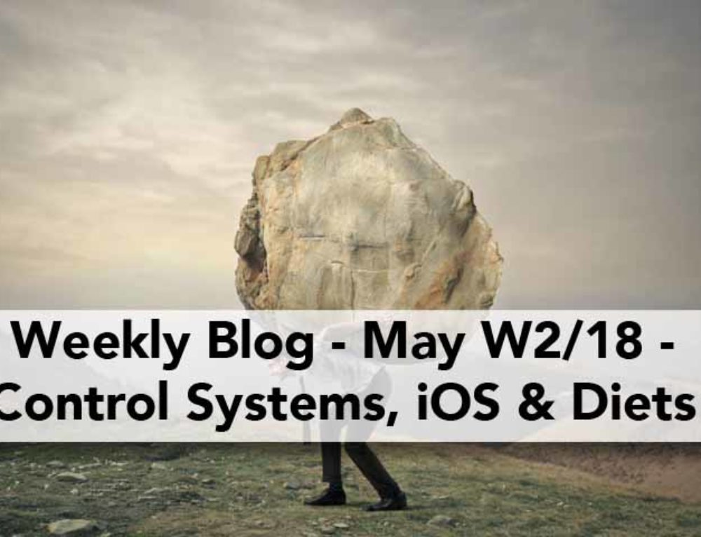 Weekly Blog – May W2/18 – Control System Programming, Extreme Diet & iOS Development